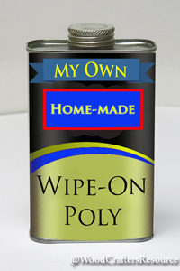 QuickTip Make your own Wipe-on polyurethane and save loads of money.